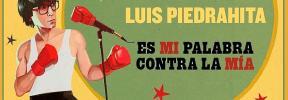 Luis Piedrahita llega hoy a Santa Eulària con 'Es mi palabra contra la mía'