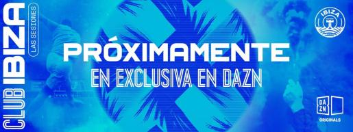 DAZN presenta su nueva serie documental 'Club Ibiza: The Sessions'.