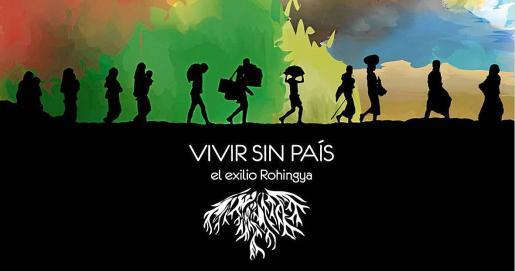 Cartel del documental 'Vivir sin País, el exilio Rohingya' que se estrena el miércoles de la semana que viene.