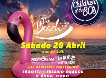 "Children of the 80´s ""Beach Edition"" regresa a Hard Rock Ibiza"