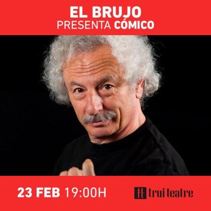El Brujo presenta Cómico en Trui Teatre.