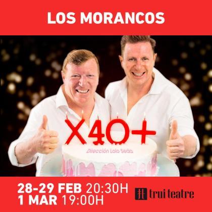 Los Morancos presentan 'X 40+' en Trui Teatre.