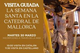 Visita guiada a la Catedral de Mallorca con motivo de la Semana Santa