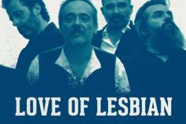 Love of Lesbian encabeza el cartel del Festival Sueños de Libertad en Ibiza