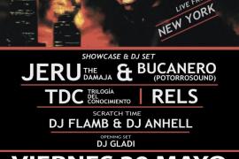 Jeru the Damaja + Bucanero Potorrosound + TDC+ Rels + Dj Flamb + Dj Gladis
