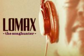 Lomax. The songhunter