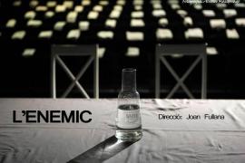 L' Enemic, una obra dirigida por Joan Fullana
