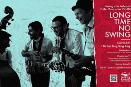 Long Time No Swing y su 'jazz swing' suena en la Fábrica Ramis