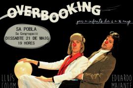 Teatro familiar con 'Overbooking' en sa Pobla