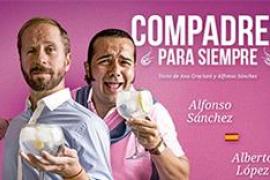 El humor de Alfonso Sánchez y Alberto López llega al Trui Teatre con 'Compadres para siempre'