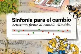 Amics de la Terra presenta hoy por la noche la publicación 'Sinfonía para el cambio»