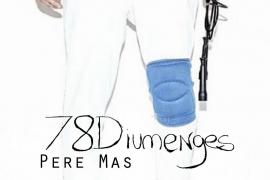 '78Diumenges' de Pere Mas se representa en el Teatre Sans