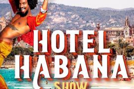 Son Fusteret es el escenario del Show Hotel Habana